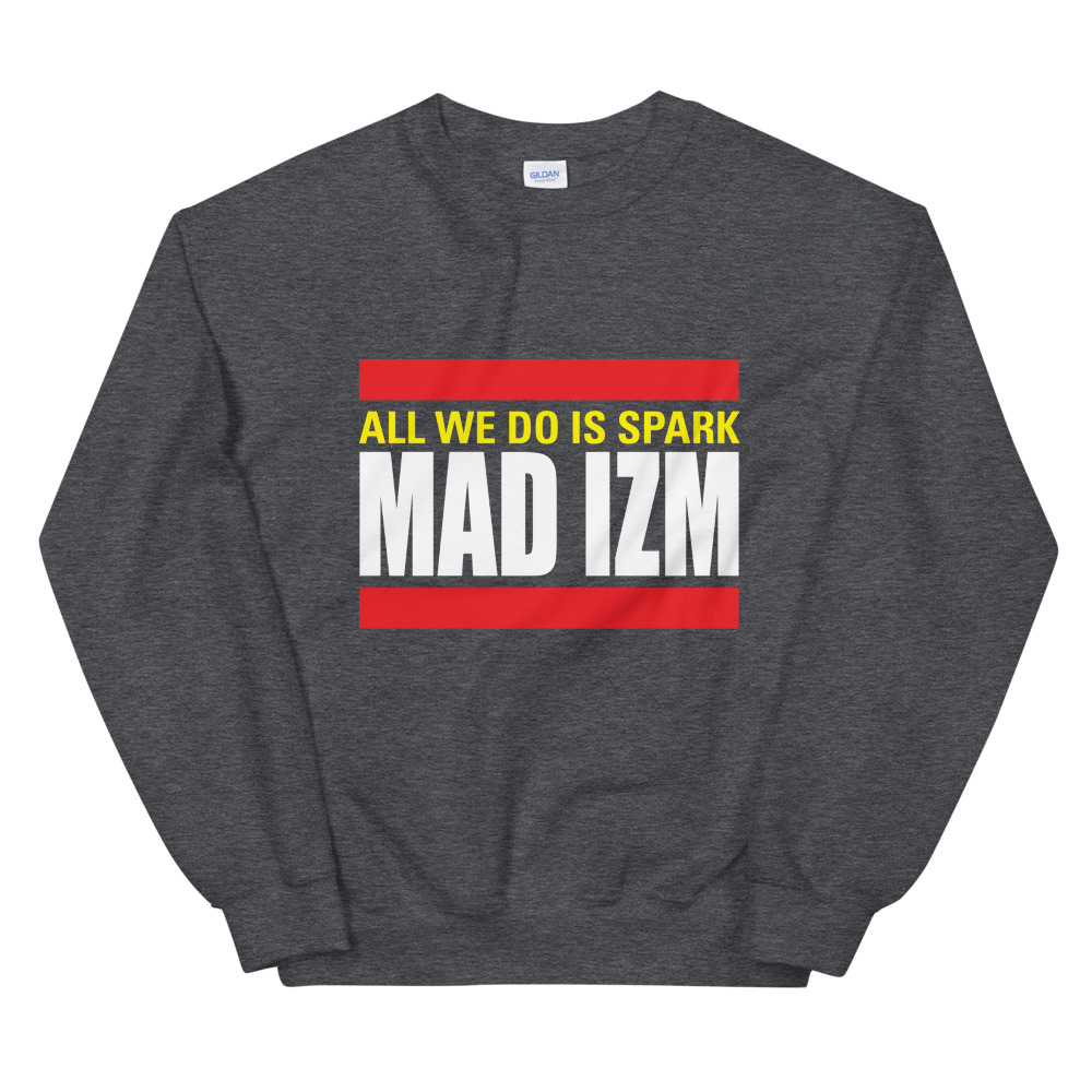 All We Do Crewneck Sweatshirt