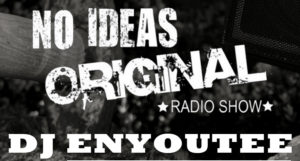 No Ideas Original with DJ Enyoutee, Zagnif Nori